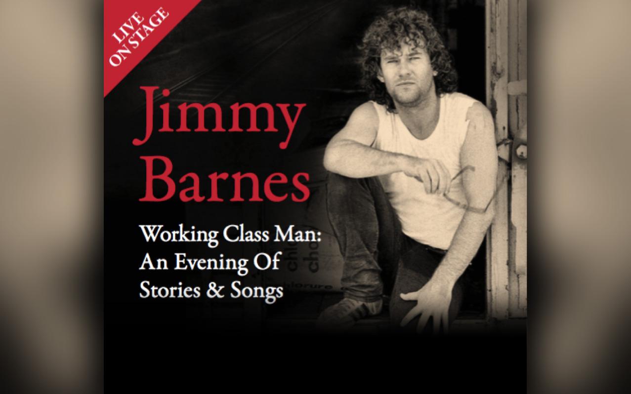 jimmy barnes announces working class man an evening of storiesjimmy barnes announces working class man an evening of stories \u0026 songs national tour